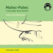 okładka Malec-Palec i inne bajki braci Grimm, Audiobook | Bracia Grimm