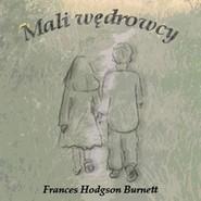 okładka Mali wędrowcy, Audiobook | Frances Hodgson Burnett