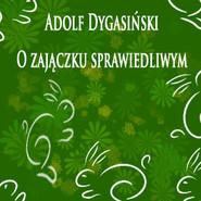okładka O zajączku sprawiedliwym, Audiobook | Adolf Dygasiński