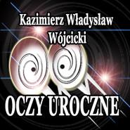 okładka Oczy uroczne, Audiobook | Władysław Wójcicki Kazimierz