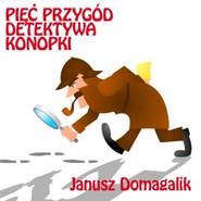 okładka Pięć przygód detektywa Konopki, Audiobook | Domagalik Janusz