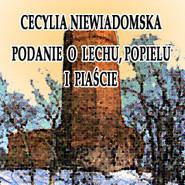 okładka Podanie o Lechu, Popielu i Piaście, Audiobook | Cecylia Niewiadomska