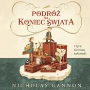 okładka Podróż na koniec świata, Audiobook | Gannon Nicolas