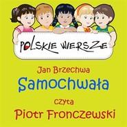 okładka Polskie wiersze - Samochwała, Audiobook | Jan Brzechwa