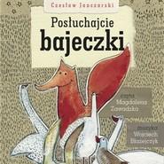 okładka Posłuchajcie bajeczki, Audiobook   Czesław Janczarski