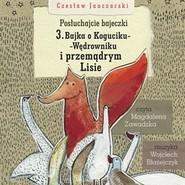 okładka Posłuchajcie bajeczki: Bajka o Koguciku i Przemądrym Lisie, Audiobook   Czesław Janczarski
