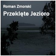 okładka Przeklęte jezioro, Audiobook | Zmorski Roman