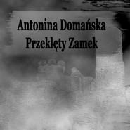okładka Przeklęty zamek, Audiobook | Antonina Domańska