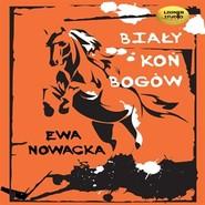 okładka Biały Koń Bogów, Audiobook   Ewa Nowacka