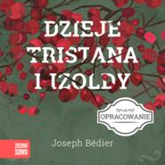 okładka Dzieje Tristana i Izoldy-opracowanie lektury, Audiobook   J.Bedier