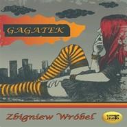 okładka Gagatek, Audiobook | Zbigniew Wróbel