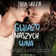 okładka Gwiazd naszych wina, Audiobook | Green John