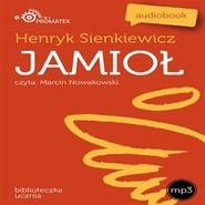 okładka Jamioł, Audiobook | Henryk Sienkiewicz