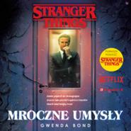 okładka Stranger Things. Mroczne umysły, Audiobook   Gwenda Bond