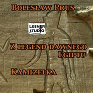 okładka Kamizelka. Z legend dawnego Egiptu, Audiobook   Bolesław Prus