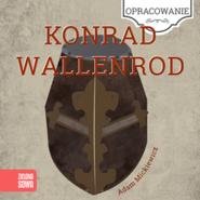 okładka Konrad Wallenrod - opracowanie lektury, Audiobook | Adam Mickiewicz