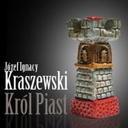 okładka Król Piast, Audiobook | Józef Ignacy Kraszewski