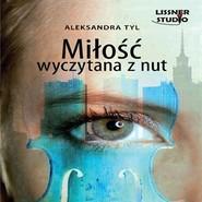 okładka Miłość wyczytana z nut, Audiobook | Aleksandra  Tyl