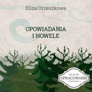 okładka Opowiadania i nowele - opracowanie lektury, Audiobook | Eliza Orzeszkowa