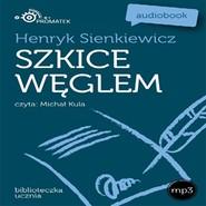 okładka Szkice węglem, Audiobook | Henryk Sienkiewicz