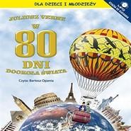 okładka W 80 dni dookoła świata, Audiobook | Juliusz Verne