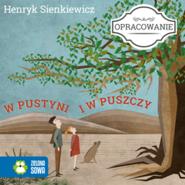 okładka W pustyni i w puszczy - opracowanie lektury, Audiobook | Henryk Sienkiewicz