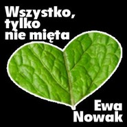 okładka Wszystko, tylko nie mięta, Audiobook   Ewa Nowak