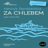 okładka Za chlebem, Audiobook | Henryk Sienkiewicz