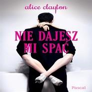 okładka Nie dajesz mi spać, Audiobook   Alice Clayton