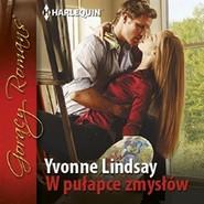 okładka W pułapce zmysłów, Audiobook | Yvonne Lindsay
