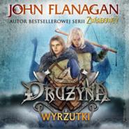 okładka Drużyna. Tom 1. Wyrzutki, Audiobook | John Flanagan