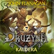 okładka Drużyna. Tom 7. Kaldera, Audiobook | John Flanagan