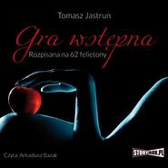 okładka Gra wstępna. Rozpisana na 62 felietony, Audiobook | Tomasz Jastrun