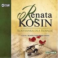 okładka Kołysanka dla Rosalie, Audiobook | Renata Kosin