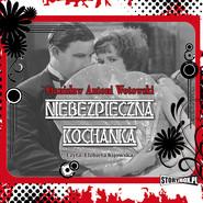 okładka Niebezpieczna kochanka, Audiobook | Stanisław Antoni Wotowski
