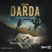 okładka Opowiem ci mroczną historię, Audiobook | Stefan Darda