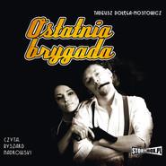 okładka Ostatnia brygada, Audiobook | Tadeusz Dołęga-Mostowicz