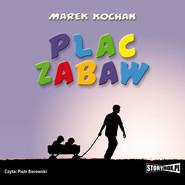okładka Plac zabaw, Audiobook | Marek Kochan