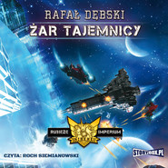 okładka Rubieże Imperium. Tom 2. Żar tajemnicy, Audiobook | Rafał Dębski
