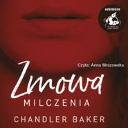 okładka Zmowa milczenia, Audiobook | Baker Chandler