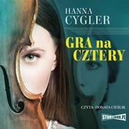 okładka Gra na cztery, Audiobook | Hanna Cygler