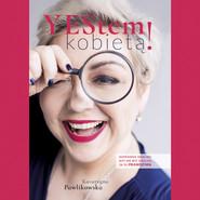 okładka YESTEM KOBIETĄ, Audiobook | Katarzyna Pawlikowska