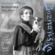 okładka Boznańska. Non finito, Audiobook | Andżelika Kuźniak