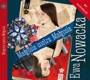 okładka Małgosia contra Małgosia, Audiobook   Ewa Nowacka
