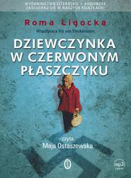 okładka Dziewczynka w czerwonym płaszczyku, Audiobook   Roma Ligocka
