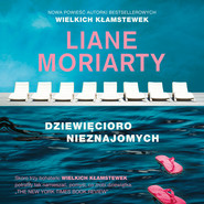 okładka Dziewięcioro nieznajomych, Audiobook | Liane Moriarty