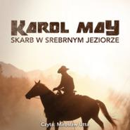 okładka Skarb w srebrnym jeziorze, Audiobook   Karol May