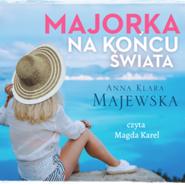 okładka Majorka na końcu świata, Audiobook | Klara Majewska Anna