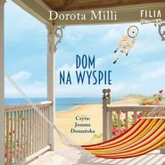 okładka Dom na wyspie, Audiobook | Dorota Milli