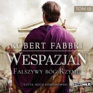 okładka Wespazjan. Tom III. Fałszywy bóg Rzymu, Audiobook | Robert Fabbri